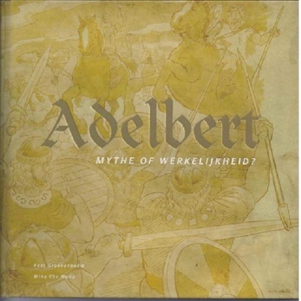 Adelbert, mythe of werkelijkheid ?