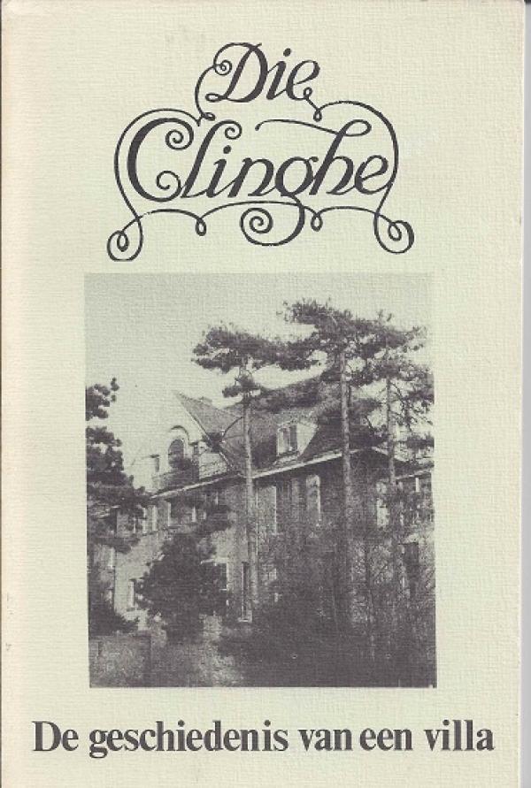 Die Clinghe, geschiedenis van een villa