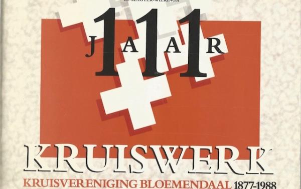 111 jaar Kruiswerk Bloemendaal 1877-1988